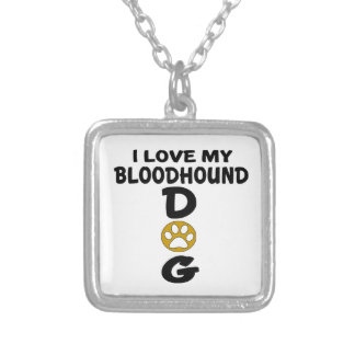 I Love My Bloodhound Dog Designs Silver Plated Necklace