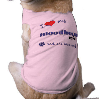 I Love My Bloodhound Mix (Female Dog) Pet Tshirt