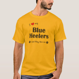 I Love My Blue Heelers (Multiple Dogs) T-Shirt