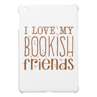 i love my bookish friends iPad mini cases