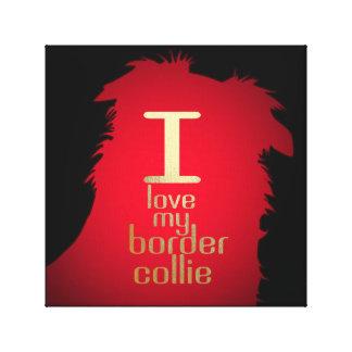 I LOVE MY BORDER COLLIE CANVAS PRINT