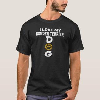 I Love My Border Terrier Dog Designs T-Shirt