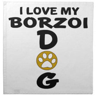 I Love My Borzoi Dog Designs Napkin