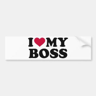 I love my boss bumper sticker