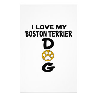 I Love My Boston Terrier Dog Designs Stationery Paper