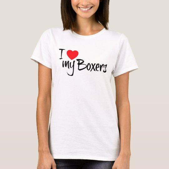 I Love My Boxers T-Shirt