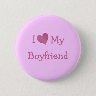 I Love My Boyfriend 2 Inch Round Button