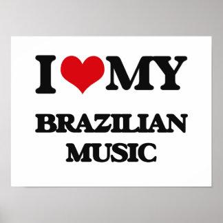 I Love My BRAZILIAN MUSIC Posters