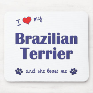 I Love My Brazilian Terrier (Female Dog) Mouse Pad