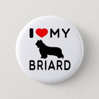 I Love My Briard 2 Inch Round Button
