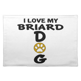 I Love My Briard Dog Designs Placemat