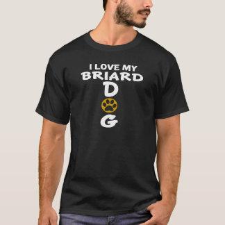 I Love My Briard Dog Designs T-Shirt