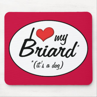 I Love My Briard (It's a Dog) Mouse Pad
