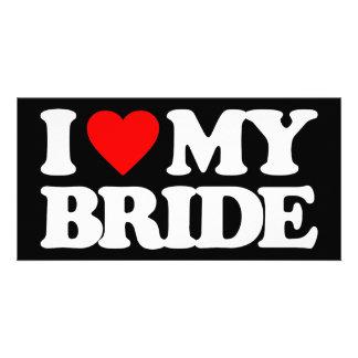 I LOVE MY BRIDE CUSTOMIZED PHOTO CARD