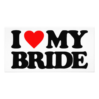 I LOVE MY BRIDE PERSONALIZED PHOTO CARD