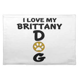 I Love My Brittany Dog Designs Placemat