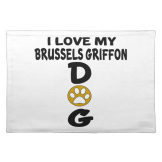 I Love My Brussels Griffon Dog Designs Placemat