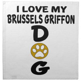 I Love My Brussels Griffon Dog Designs Printed Napkin