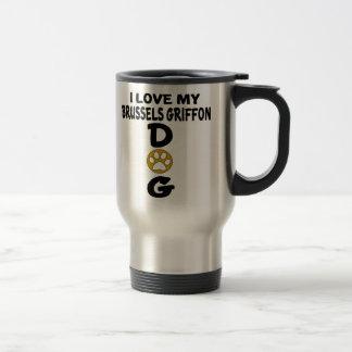 I Love My Brussels Griffon Dog Designs Travel Mug