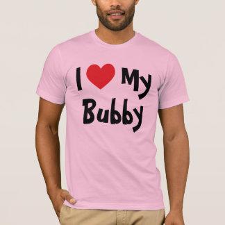 I Love My Bubby T-Shirt
