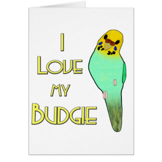 I Love My Budgie Card
