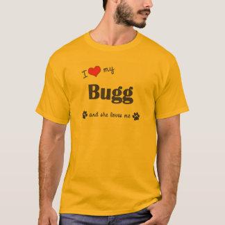 I Love My Bugg (Female Dog) T-Shirt