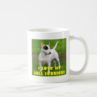 I LOVE MY BULL TERRIER! COFFEE MUG