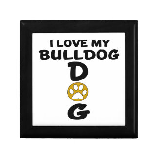I Love My Bulldog Dog Designs Gift Boxes