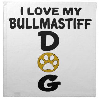 I Love My Bullmastiff Dog Designs Napkin