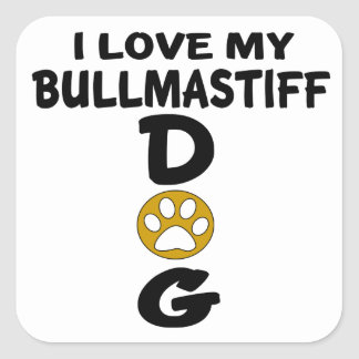 I Love My Bullmastiff Dog Designs Square Sticker