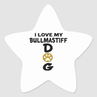 I Love My Bullmastiff Dog Designs Star Sticker