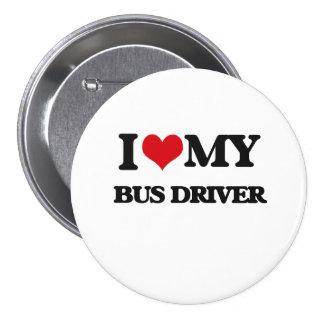 I love my Bus Driver 3 Inch Round Button