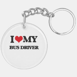 I love my Bus Driver Key Chains