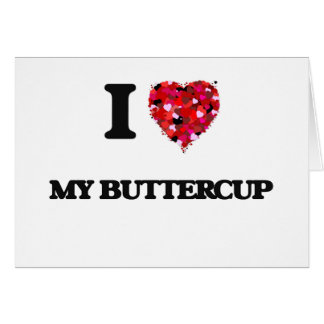I Love My Buttercup Greeting Card