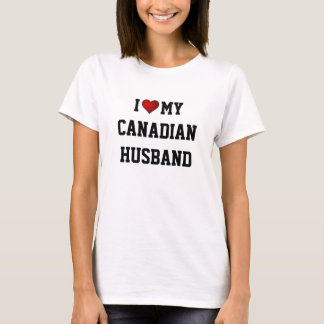 I Love My Canadian Husband. T-Shirt