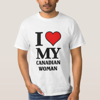 I love my Canadian Woman T-Shirt