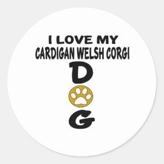 I Love My Cardigan Welsh Corgi Dog Designs Round Sticker