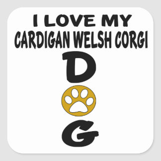 I Love My Cardigan Welsh Corgi Dog Designs Square Sticker