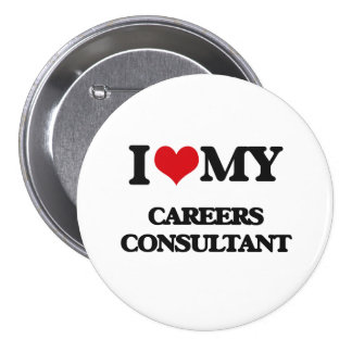 I love my Careers Consultant Buttons
