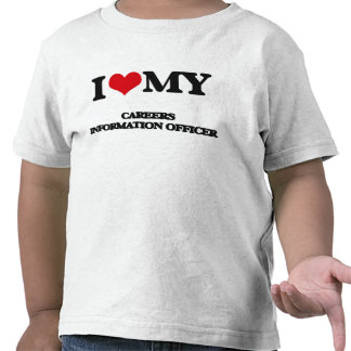 I love my Careers Information Officer Tshirt