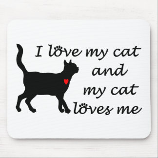 I love my cat and my cat loves me mousepads