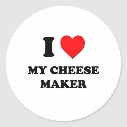 I love My Cheese Maker Sticker