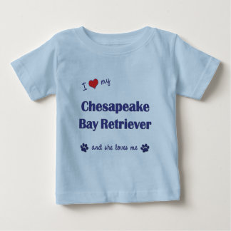 I Love My Chesapeake Bay Retriever (Female Dog) Baby T-Shirt
