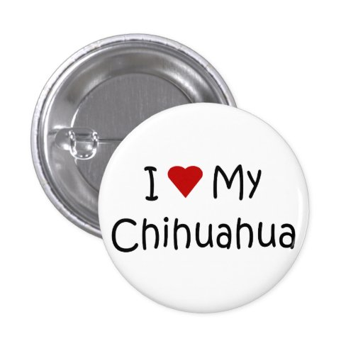 I Love My Chihuahua Dog Breed Lover Gifts Buttons