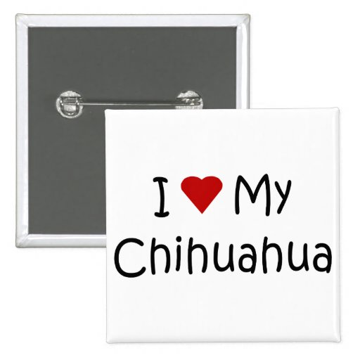 I Love My Chihuahua Dog Breed Lover Gifts Button