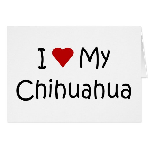 I Love My Chihuahua Dog Breed Lover Gifts Greeting Cards