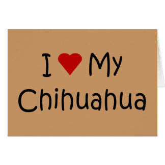 I Love My Chihuahua Dog Breed Lover Gifts Greeting Card