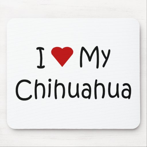 I Love My Chihuahua Dog Breed Lover Gifts Mouse Mat