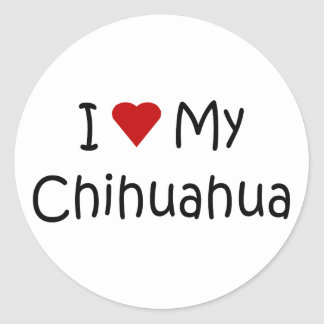I Love My Chihuahua Dog Breed Lover Gifts Round Sticker