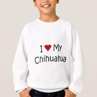I Love My Chihuahua Dog Breed Lover Gifts Sweatshirt